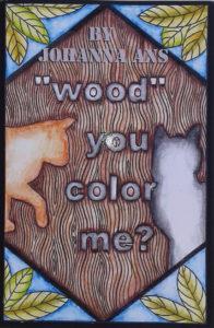 Johanna Ans Wood you color me