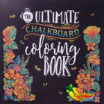 Vacation and new coloring stuff - The Ultimate Chalkboard coloring book