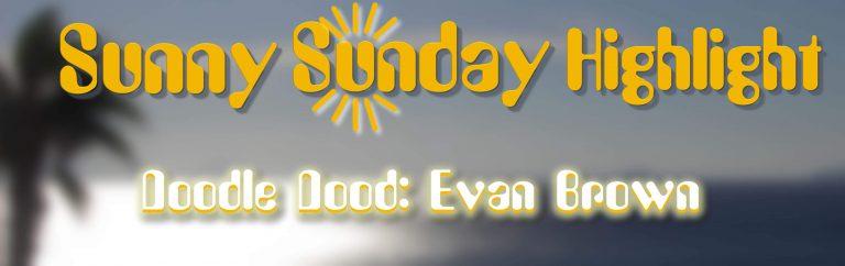 Sunny Sunday Evan Brown